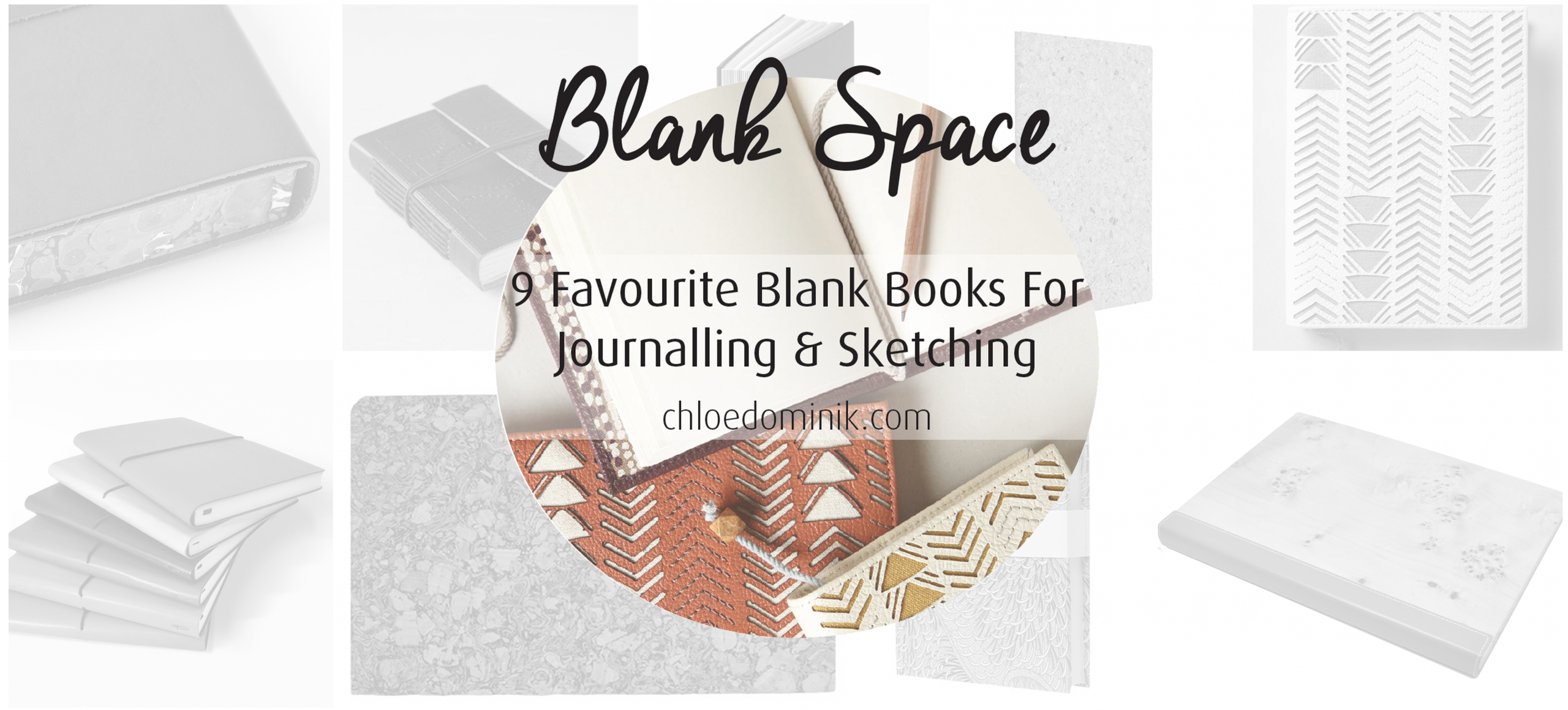Blank Space: 9 Favourite Blanks Books For Journalling & Sketching