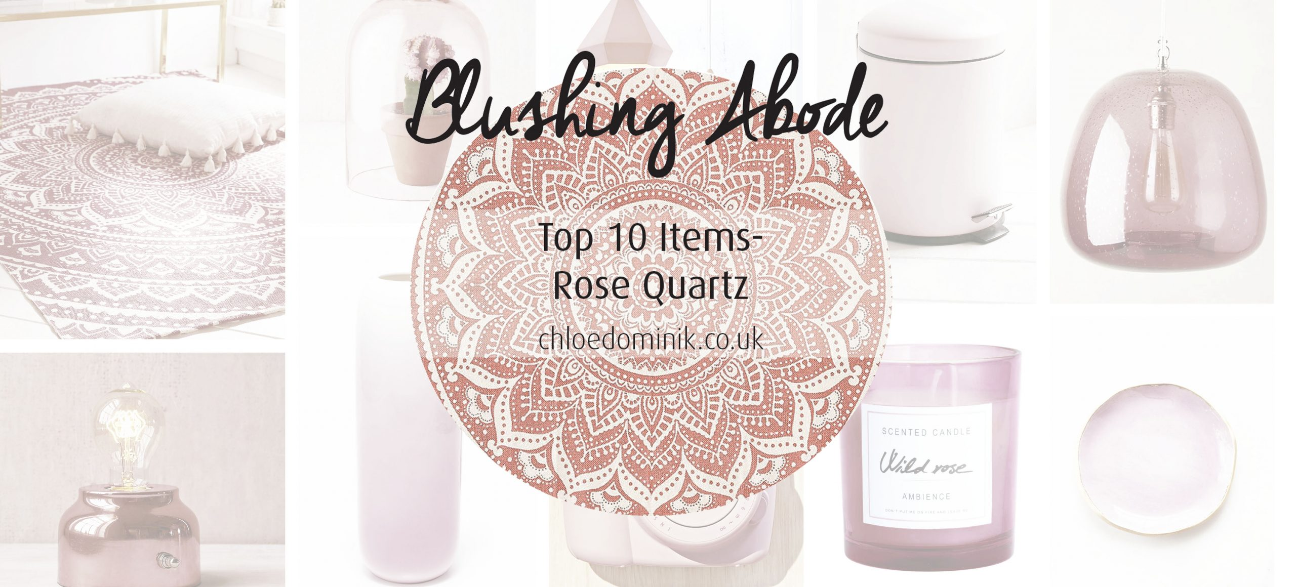 Blushing Abode: Top 10 Items – Rose Quartz