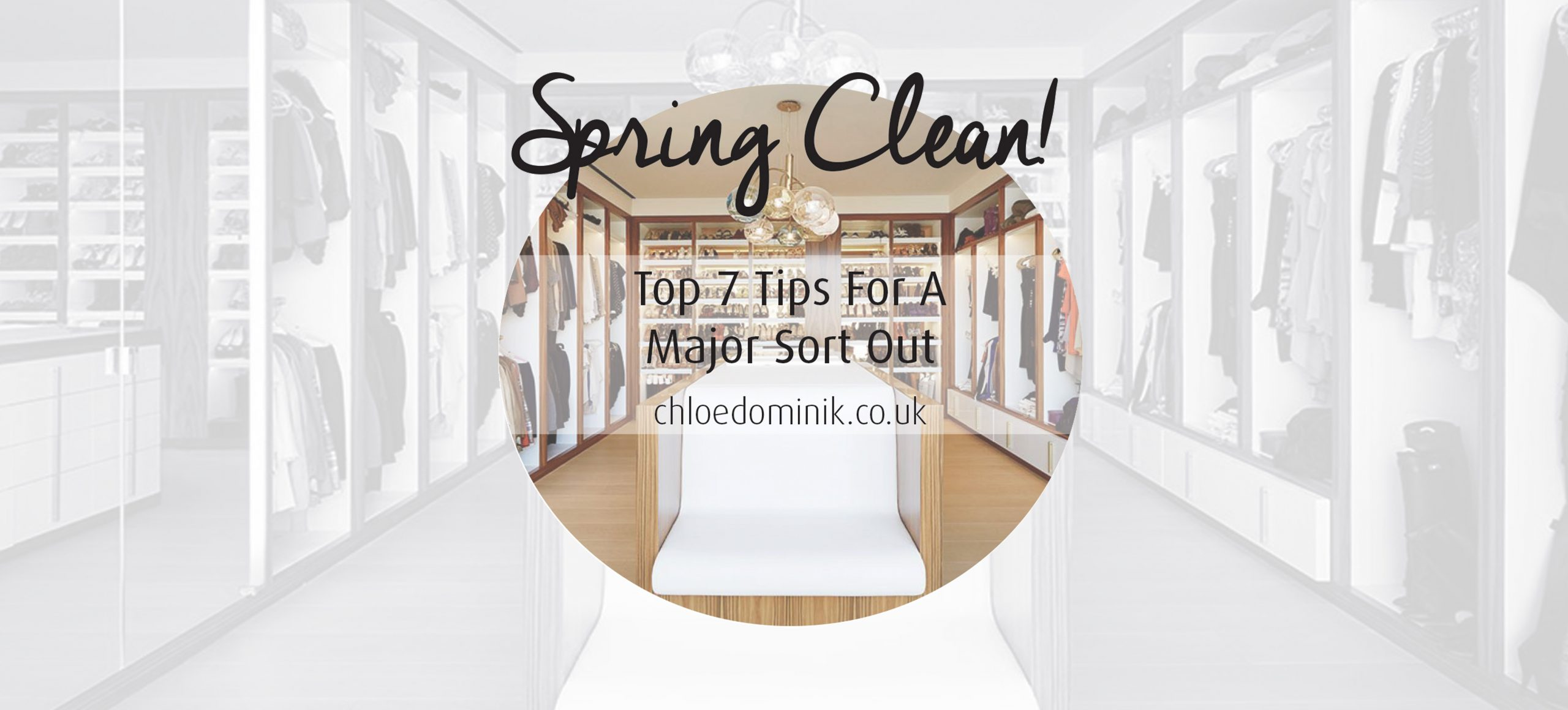 Spring Clean: Top 7 Tips For A Major Sort Out