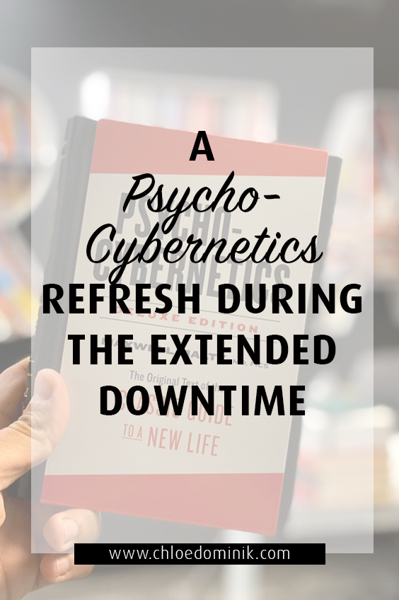 Psycho Cybernetics read during hard times! Gain some more insight into yourself while you can